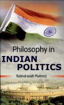 Philosophy in Indian Politics