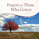 Prayers for Those Who Grieve