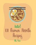 Hello  101 Ramen Noodle Recipes