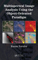 Multispectral Image Analysis Using the Object Oriented Paradigm