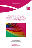 Trajectories of Change in English Language Teaching. An ELF-Aware Approach
