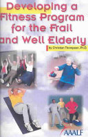 Developing a Fitness Program for the Frail and Well Elderly