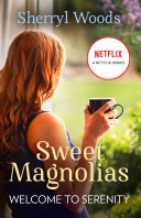 Welcome to Serenity (A Sweet Magnolia Novel, Book 4)