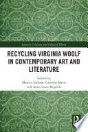 Recycling Virginia Woolf in Contemporary Art and Literature
