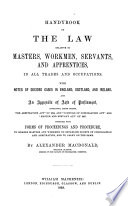 Handbook Of The Law Relative To Masters Workmen Servants Apprentices In All Trades Occupations