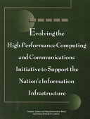 Evolving the High Performance Computing and Communications Initiative to Support the Nation s Information Infrastructure