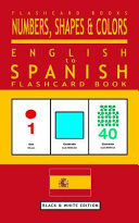 Numbers  Shapes and Colors   English to Spanish Flash Card Book