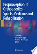 """Proprioception in Orthopaedics, Sports Medicine and Rehabilitation"" by Defne Kaya, Baran Yosmaoglu, Mahmut Nedim Doral"