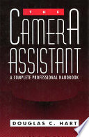 """The Camera Assistant: A Complete Professional Handbook"" by Douglas C. Hart, Mary Mortimer"