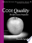 """""""Code Quality: The Open Source Perspective"""" by Diomidis Spinellis"""
