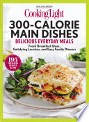 COOKING LIGHT 300 Calorie Main Dishes