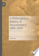 A Philosophical History of Documentary  1895   1959 Book PDF
