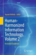 Human Harmonized Information Technology  Volume 2
