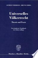 Universelles Völkerrecht  : Theorie und Praxis