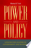 Power and Policy  Lessons for Leaders in Government and Business