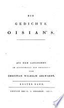 Die Gedichte Oisian's. Aus Dem Gaelischen Im Sylbenmasse Des Originals Von Chirstian Wilhelm Ahlwardt