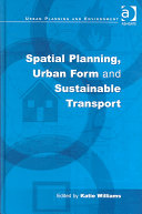 Spatial Planning  Urban Form  and Sustainable Transport