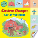 Curious George s Day at the Farm  tabbed lift the flap