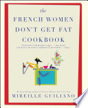"""The French Women Don't Get Fat Cookbook"" by Mireille Guiliano"