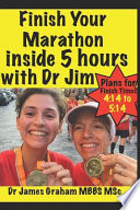 Finish Your Marathon Inside 5 Hours with Dr Jim