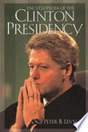 Encyclopedia Of The Clinton Presidency