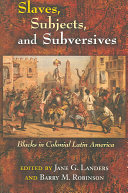 Slaves, Subjects, and Subversives