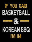 If You Said Basketball and Korean BBQ I'm In