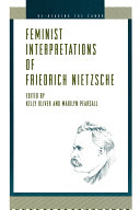 Feminist Interpretations of Friedrich Nietzsche