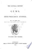 The natural history of gems, or semi-precious stones