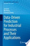 Data Driven Prediction for Industrial Processes and Their Applications