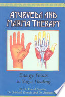 """Ayurveda and Marma Therapy: Energy Points in Yogic Healing"" by David Frawley, Subhash Ranade, Avinash Lele"
