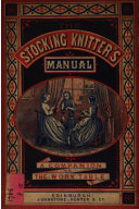 The stocking-knitter's manual
