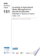 Investing in agricultural water management to benefit smallholder farmers in Madhya Pradesh  India  AgWater Solutions Project country synthesis report Book