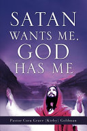 Satan Wants Me, God Has Me.