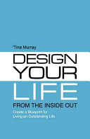 Design Your Life from the Inside Out