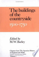 Chapters Of The Agrarian History Of England And Wales Volume 5 The Buildings Of The Countryside 1500 1750
