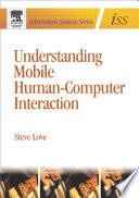 Understanding Mobile Human Computer Interaction