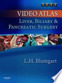 Video Atlas  Liver  Biliary   Pancreatic Surgery E Book