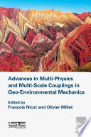 Advances in Multi-Physics and Multi-Scale Couplings in Geo-Environmental Mechanics