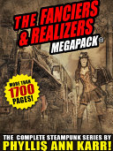 Pdf The Fanciers & Realizers MEGAPACK®: The Complete Steampunk Series