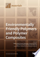 Environmentally Friendly Polymers and Polymer Composites