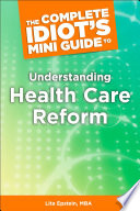 The Complete Idiot S Mini Guide To Understanding Healthcarereform