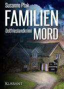 Familienmord. Ostfrieslandkrimi