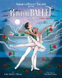 B Is for Ballet: A Dance Alphabet (American Ballet Theatre) Pdf/ePub eBook
