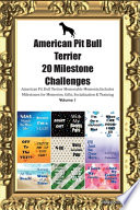 American Pit Bull Terrier 20 Milestone Challenges American Pit Bull Terrier Memorable Moments.Includes Milestones for Memories, Gifts, Socialization & Training