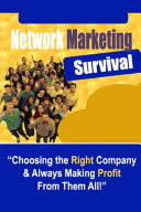 Network Marketing Survival   Choosing the Right Company   Always Making Profit from Them All