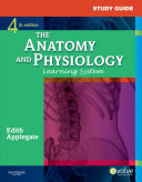 Study Guide for The Anatomy and Physiology Learning System - E-Book