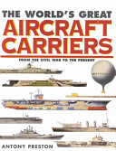 The World s Great Aircraft Carriers