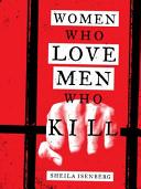 Pdf Women who Love Men who Kill
