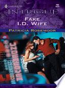 Fake I.D. Wife